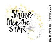 shine like the star inscription. | Shutterstock .eps vector #754468261