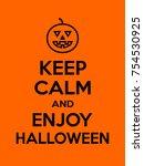 keep calm and enjoy halloween... | Shutterstock .eps vector #754530925