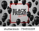 inscription black friday sale ... | Shutterstock . vector #754553209