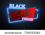 inscription black friday sale... | Shutterstock . vector #754553281