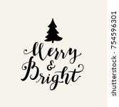 merry and bright. merry... | Shutterstock .eps vector #754596301