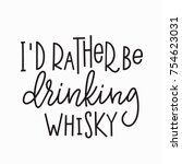 i rather be drinking whisky... | Shutterstock .eps vector #754623031