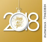 2018 happy new year greeting... | Shutterstock .eps vector #754633834