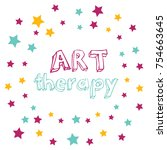 lettering  art therapy on stars ... | Shutterstock .eps vector #754663645
