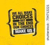 we all make choices but in the... | Shutterstock .eps vector #754712221