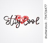 stay cool with doodle heart... | Shutterstock .eps vector #754726477