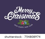 merry christmas and happy new... | Shutterstock .eps vector #754808974