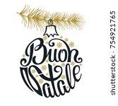 christmas ball. buon natale...   Shutterstock .eps vector #754921765