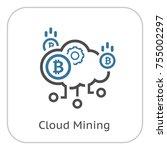 bitcoin cloud mining icon.... | Shutterstock .eps vector #755002297