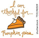 i am thankful for pumpkin pie | Shutterstock .eps vector #755198509