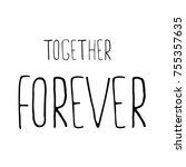 lettering  together forever ... | Shutterstock .eps vector #755357635