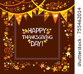 happy thanksgiving day.... | Shutterstock . vector #755462014