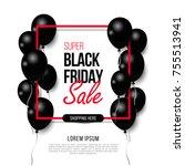 black friday  big sale  black... | Shutterstock .eps vector #755513941