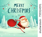 merry christmas  santa claus... | Shutterstock .eps vector #755524591