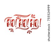 ho  ho  ho  hand drawn... | Shutterstock .eps vector #755524999