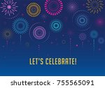 fireworks and celebration... | Shutterstock .eps vector #755565091