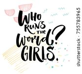 who runs the world girls.... | Shutterstock .eps vector #755783965
