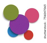 abstract colored paper circles... | Shutterstock .eps vector #756047065