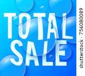 bubbles with total sale symbol... | Shutterstock .eps vector #756080089