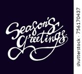 seasons greetings   hand drawn... | Shutterstock .eps vector #756170437