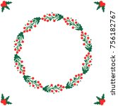 christmas themed berries wreath ... | Shutterstock .eps vector #756182767