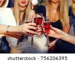 cheers  girls friends having... | Shutterstock . vector #756206395