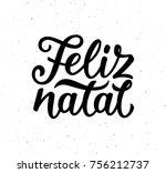 feliz natal portuguese merry... | Shutterstock .eps vector #756212737