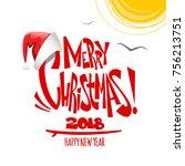 summer merry christmas... | Shutterstock .eps vector #756213751