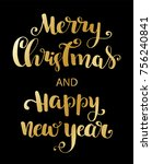 holiday typography. handwriting ... | Shutterstock .eps vector #756240841
