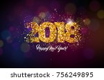 2018 happy new year background... | Shutterstock .eps vector #756249895