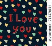 'i love you' vector sign.... | Shutterstock .eps vector #756278554