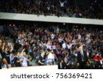 blurred crowd during a... | Shutterstock . vector #756369421
