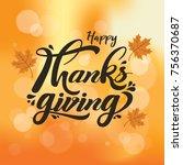 thanksgiving lettering design... | Shutterstock .eps vector #756370687