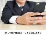business man playing smart... | Shutterstock . vector #756381559