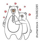 love couple of bears father and ... | Shutterstock .eps vector #756382285