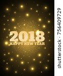 happy new year 2018. gold text... | Shutterstock .eps vector #756409729