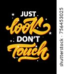 just look don't touch type... | Shutterstock .eps vector #756453025