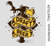draft beer tap artistic cartoon ... | Shutterstock .eps vector #756475129