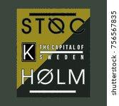 stockholm sweden typography... | Shutterstock .eps vector #756567835