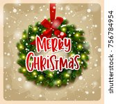 christmas greeting card. xmas... | Shutterstock .eps vector #756784954
