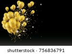 golden balloons and golden... | Shutterstock .eps vector #756836791