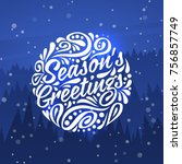 holidays greeting card with... | Shutterstock . vector #756857749