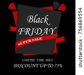 black friday sale limited time...   Shutterstock . vector #756869554
