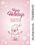happy holidays 2018 poster with ... | Shutterstock .eps vector #756880645