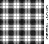 black and white tartan plaid.... | Shutterstock .eps vector #756916891