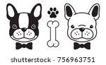 dog face french bulldog bow... | Shutterstock .eps vector #756963751