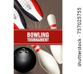 bowling tournament poster with... | Shutterstock .eps vector #757025755