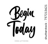 begin today. hand drawn... | Shutterstock .eps vector #757213621