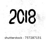 new year 2018. distress design .... | Shutterstock .eps vector #757287151