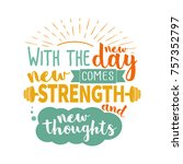 with the new day comes new... | Shutterstock .eps vector #757352797